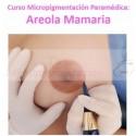 Curso Micropigmentación Paramédica: Areolas Mamarias